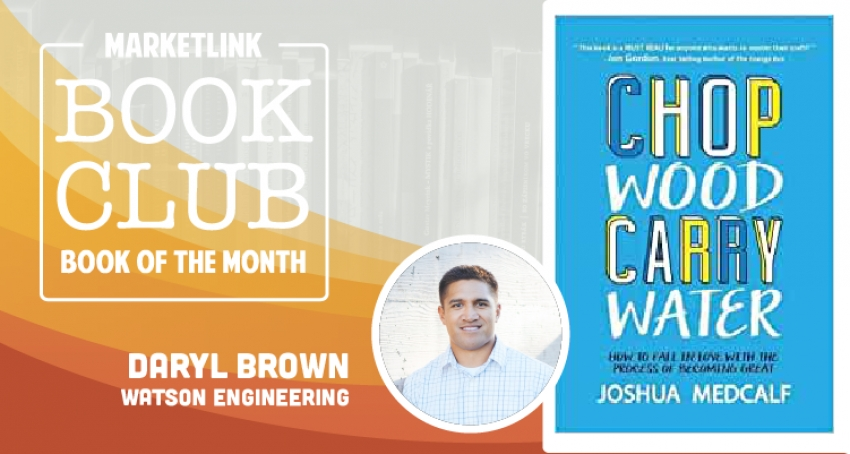 MARKETLINK Book Club: Chop Wood, Carry Water